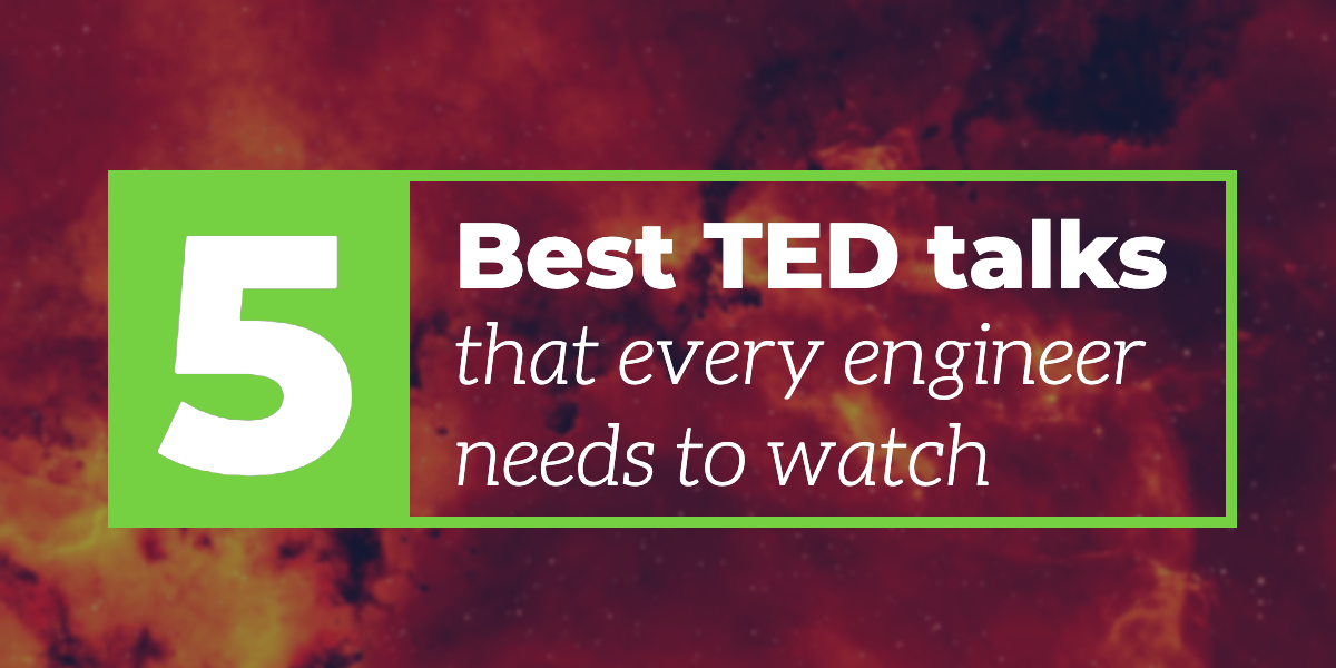 5-best-ted-talks-that-every-engineer-needs-to-watch