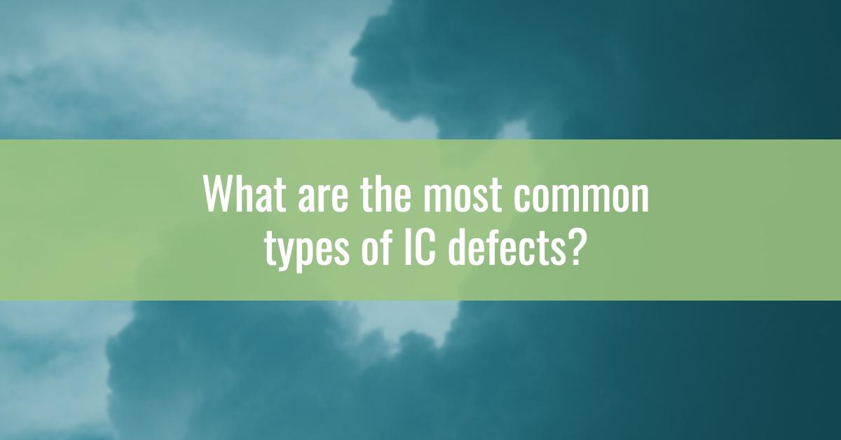 common-IC-defects