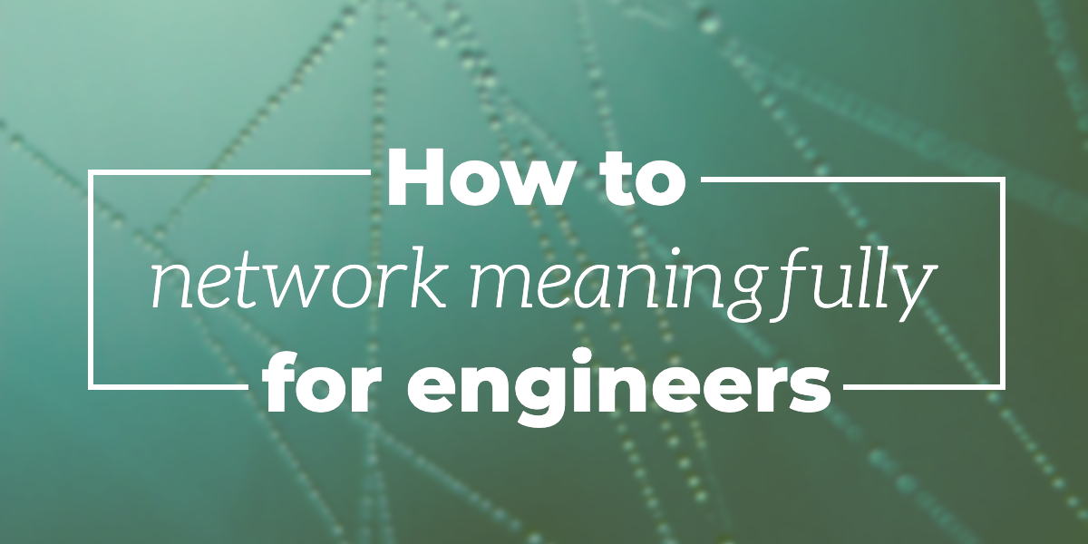 how-to-network-meaningfully-for-engineers