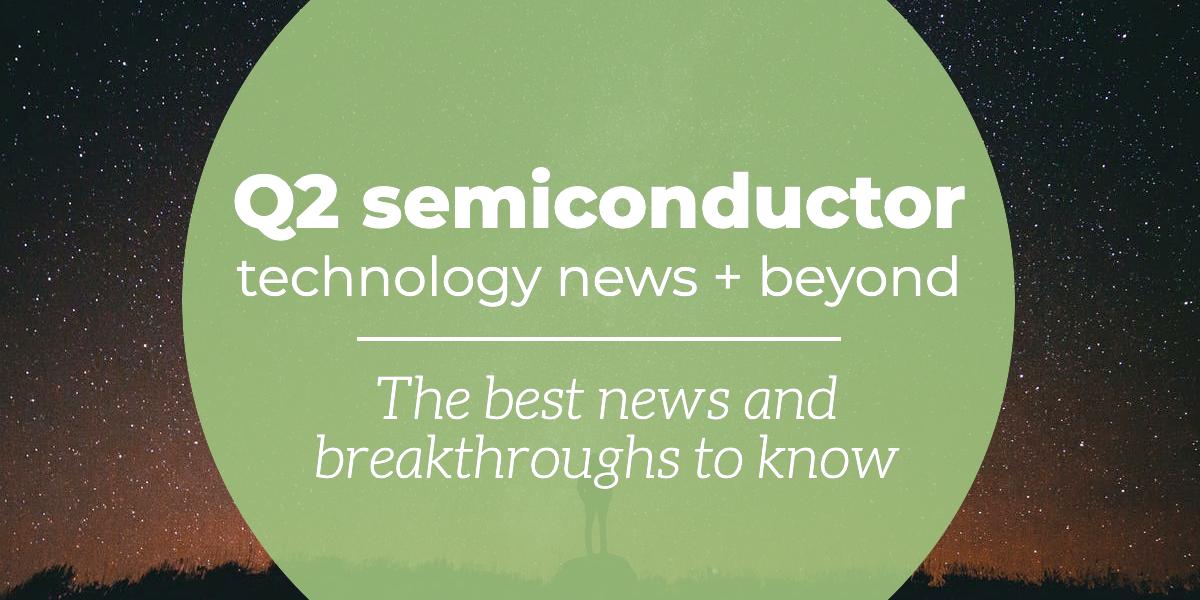 q1-2019-semiconductory-news copy copy-1