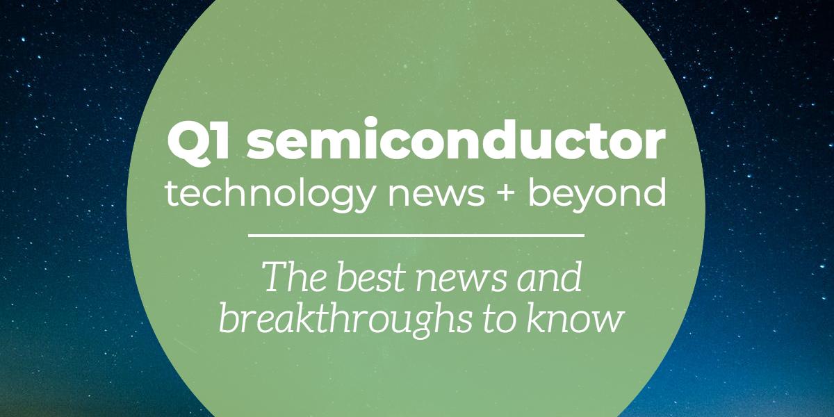 q1-2019-semiconductory-news copy copy