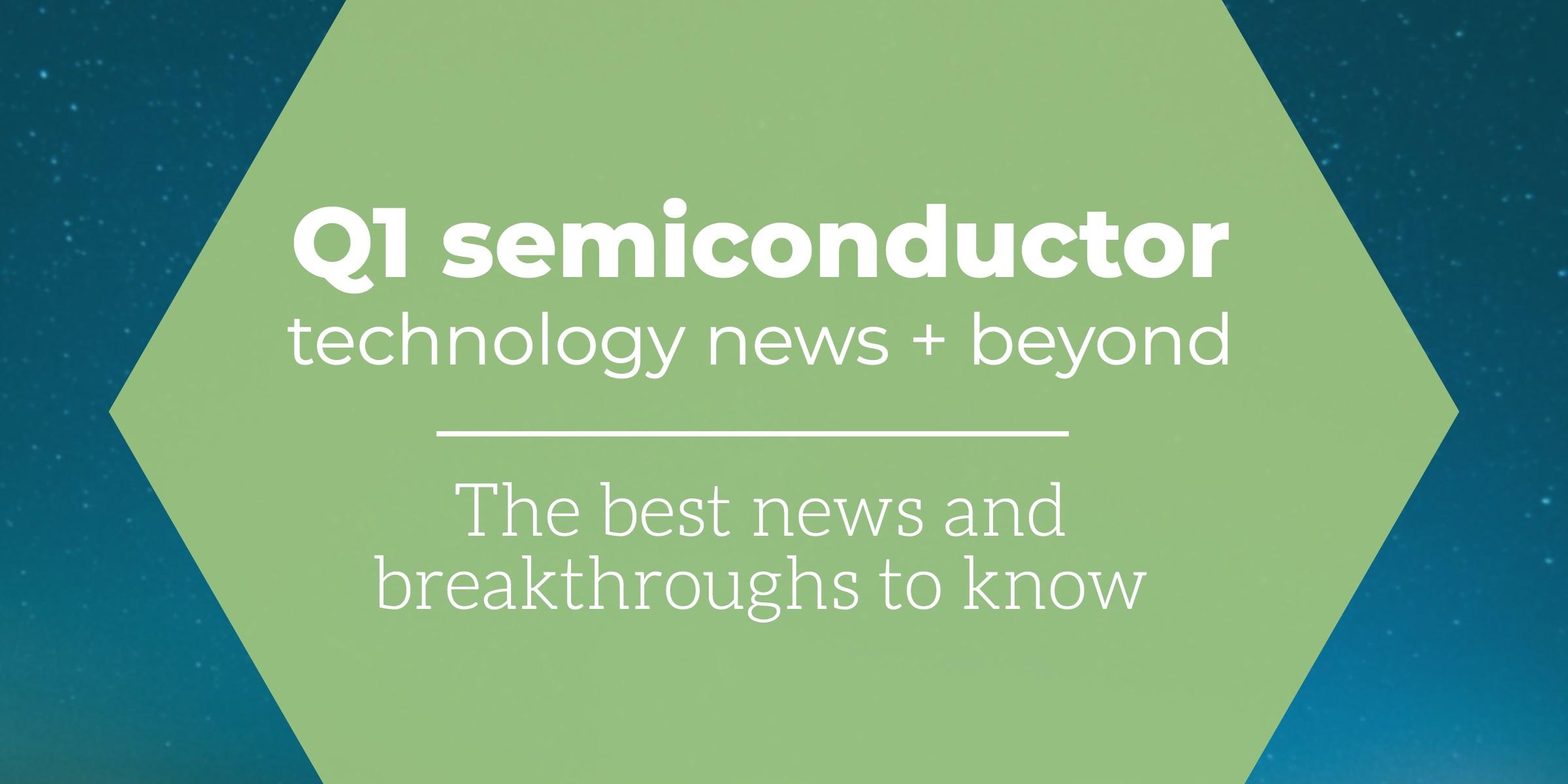q1-2020-semiconductor-news