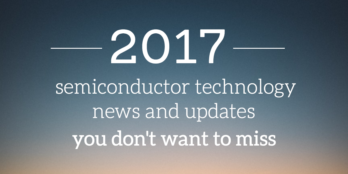 semiconductor-news-updates-2017.png