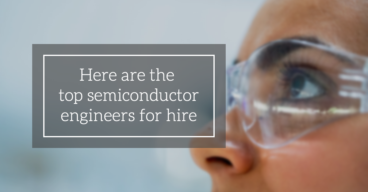 top-semiconductor-engineers-for-hire
