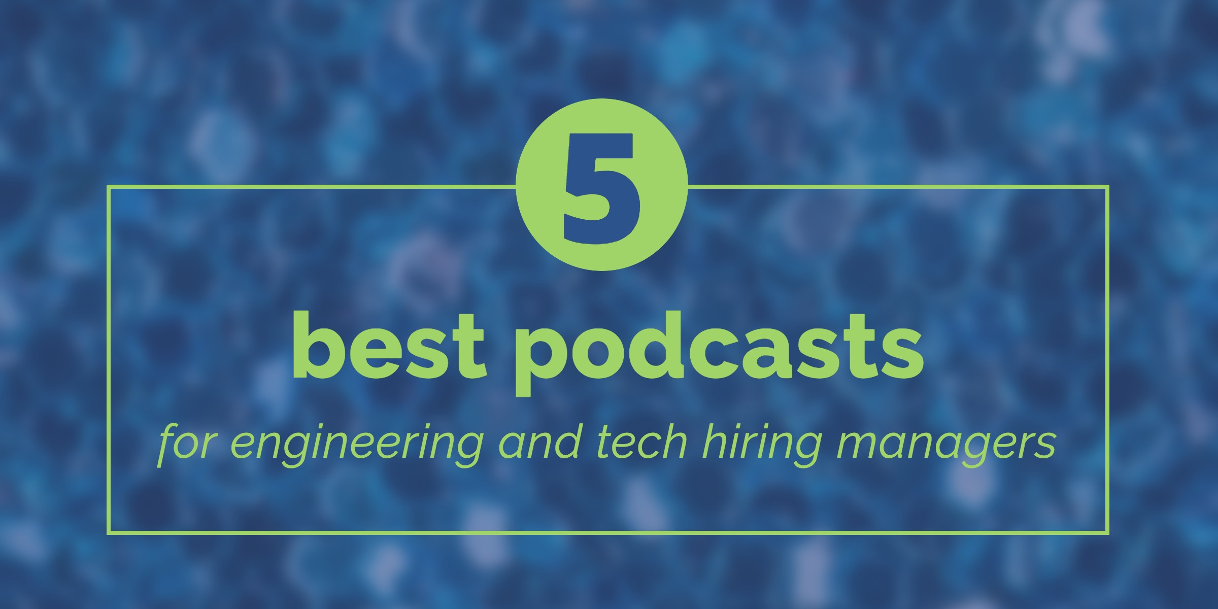 best-podcasts-for-tech-hiring-managers
