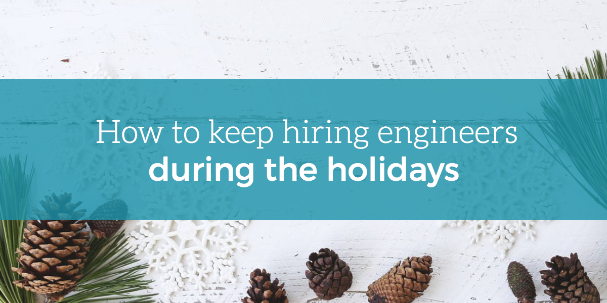 how-to-hire-engineers-holidays