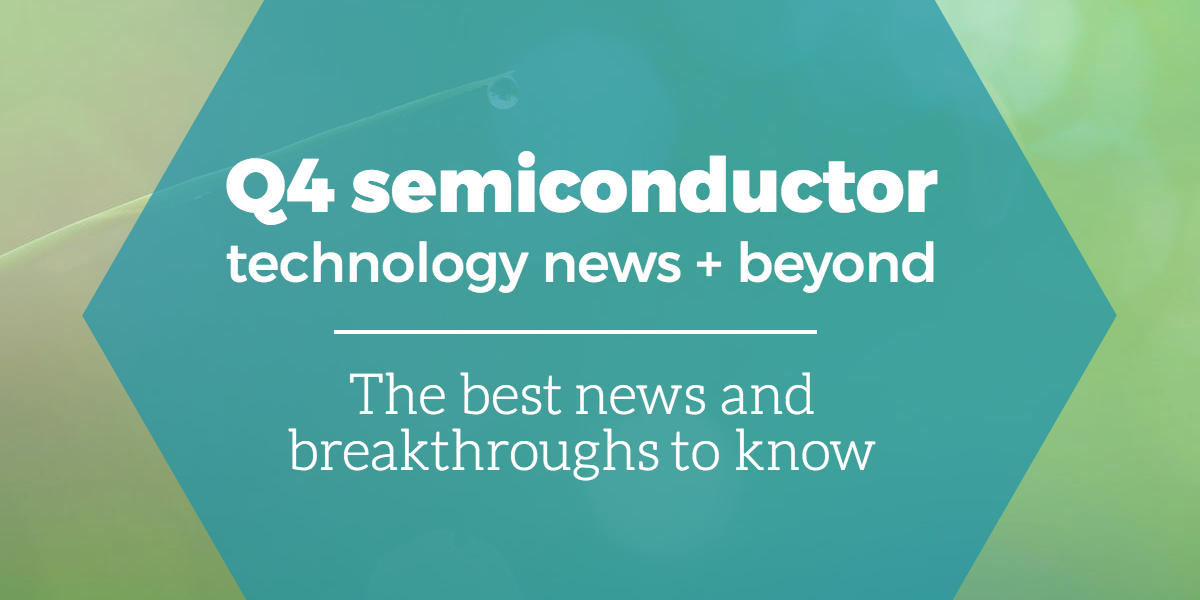 q4-2018-semiconductory-news copy